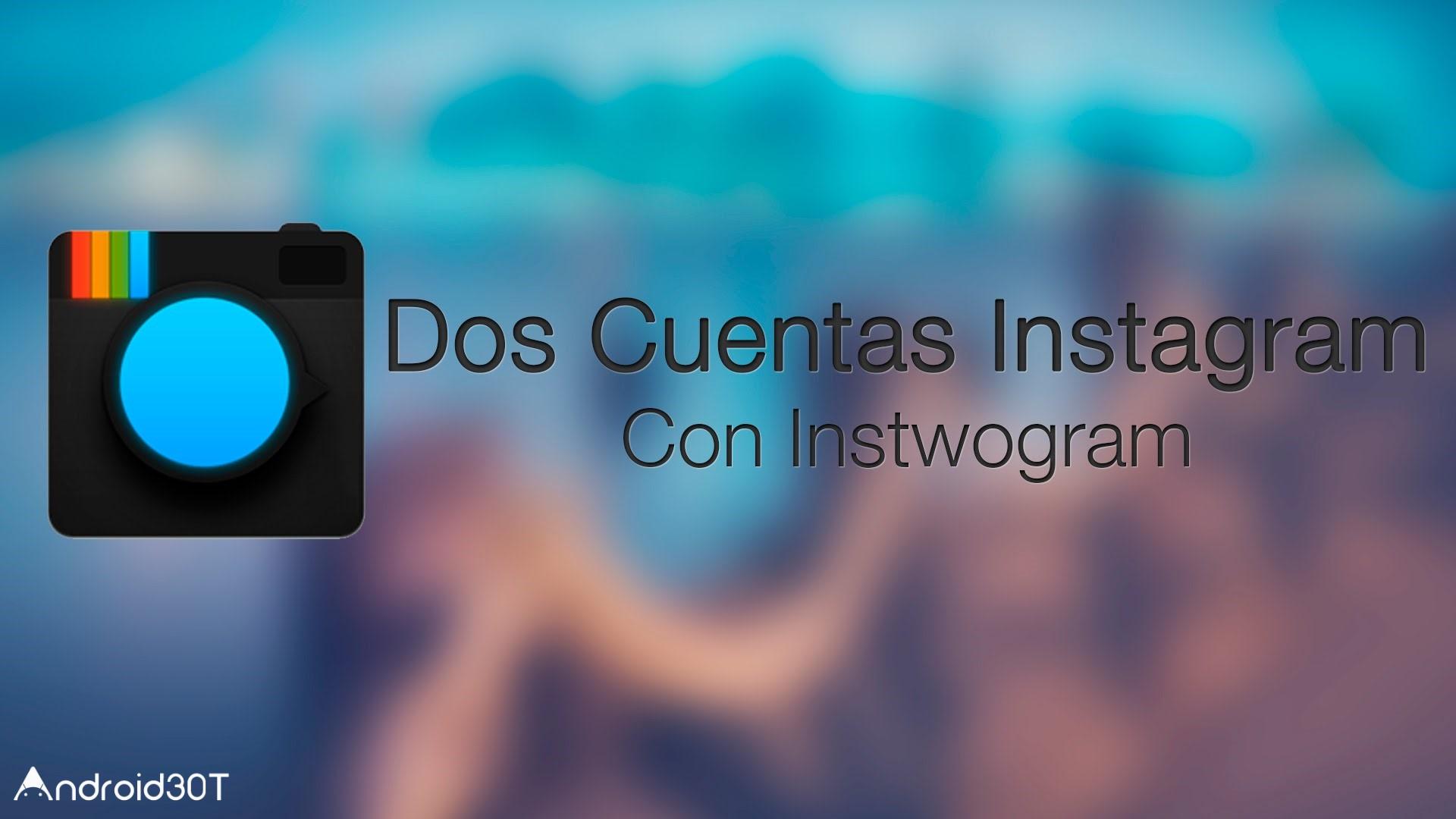 Instwogram 7.12.0 – نصب 3 اینستاگرام در یک گوشی اندروید