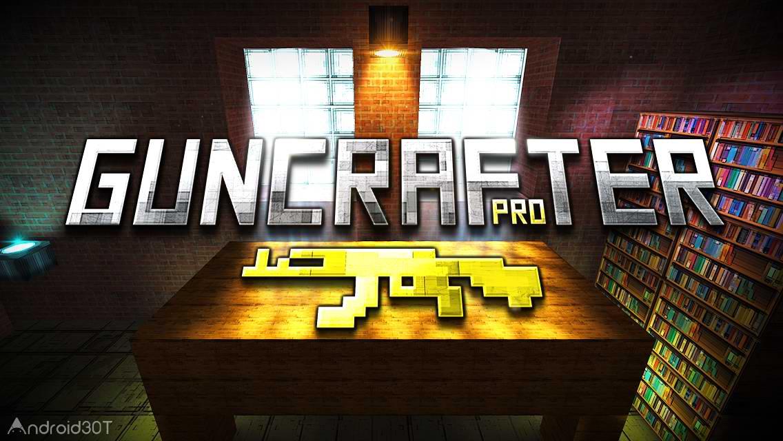 دانلود GunCrafter Pro 2.0.3 – بازی بدون دیتای جدید اندروید