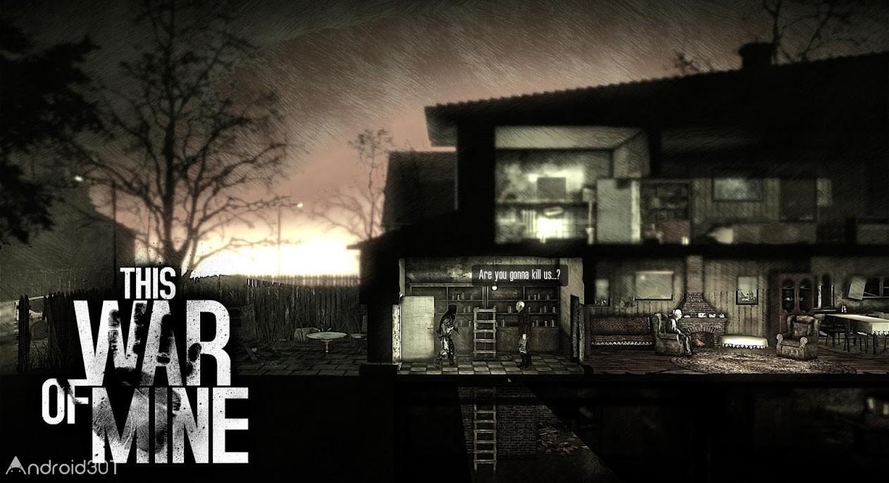 دانلود This War of Mine 1.5.10 – بازی استراتژیکی گرافیکی اندروید